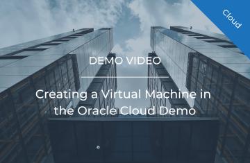 Creating a Virtual Machine in the Oracle Cloud Demo
