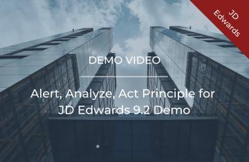 Alert, Analyze, Act Principle for JD Edwards 9.2 Demo