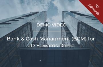 Bank & Cash Managment (BCM) for JD Edwards Demo