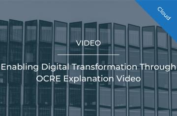 Enabling Digital Transformation Through OCRE Explanation Video