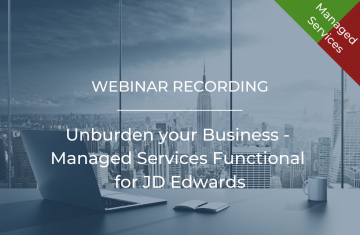Unburden Your Business – Managed Services Functional for JD Edwards