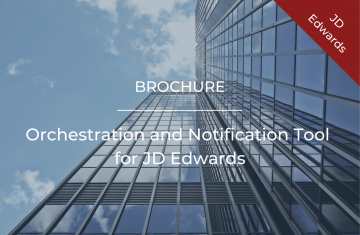 Orchestration and Notification Tool for JD Edwards