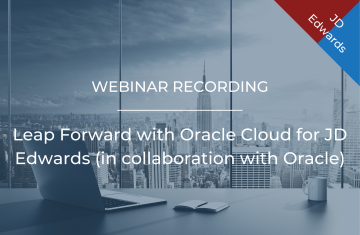 Leap Forward with Oracle Cloud for JD Edwards (in collaboration with Oracle)
