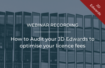 Webinar: How to Audit your JD Edwards to optimise your licence fees