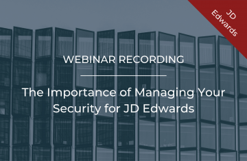 The Importance of Managing Your Security for JD Edwards