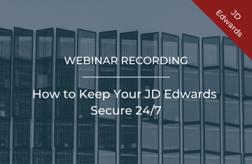 How to Keep Your JD Edwards Secure 24/7